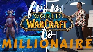 How I Went from World of Warcraft Addict to Becoming A Millionaire
