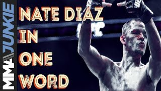 Nate Diaz in one word: What UFC fighters think of Stockton's finest