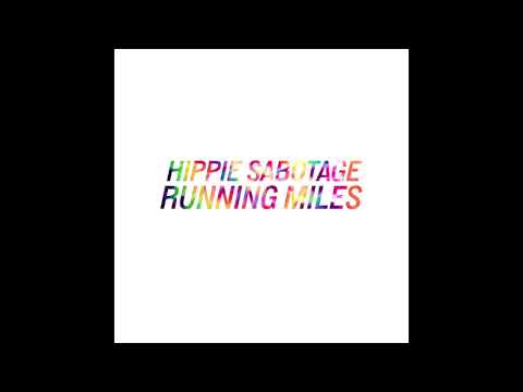 """Hippie Sabotage - """"Running Miles"""" [Official Audio]"""