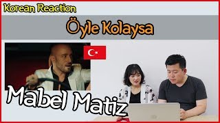 Mabel Matiz - Öyle Kolaysa Reaction [Koreans Hoon & Cormie] / Hoontamin Video