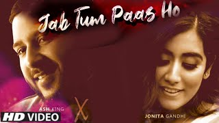 Jab Tum Paas Ho - Salim Sulaiman Merchant | Jonita Gandhi | Ash King | New Hindi Song 2020
