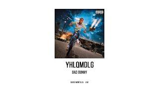 Bad Bunny - YHLQMDLG (Álbum Completo Mezclado)