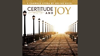 Certitude and Joy: Scene II: It