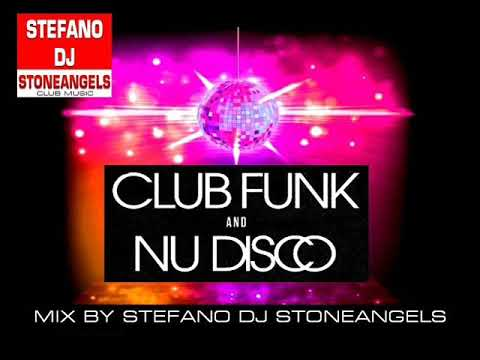 CLUB FUNK & NU DISCO MIX BY STEFANO DJ STONEANGELS