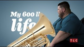 My 600 lb Life (but with tuba music)