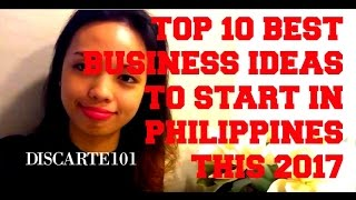 TOP 10 BEST BUSINESS IDEAS IN PHILIPPINES THIS 2017 ✔️