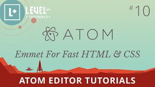 Atom Editor Tutorials #10 - Emmet For Fast HTML & CSS