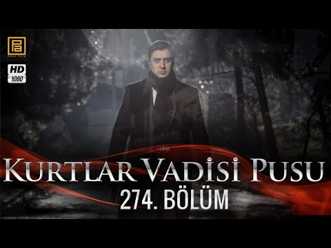 Kurtlar Vadisi Pusu 274. Bölüm HD