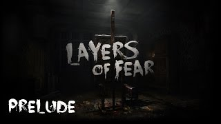 Layers of Fear : Prelude