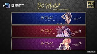 Anime Youtube Banner Template - Idol Master《偶像大师系列》 [Free Download/Ordered]