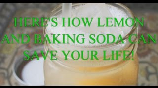 here s how lemon and baking soda can save your life