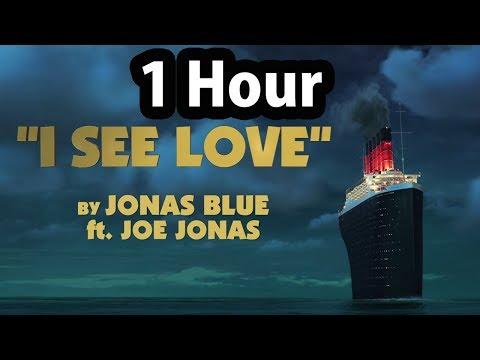 [ 1 Hour ] Jonas Blue I See Love Ft Joe Jonas From Hotel Transylvania 3