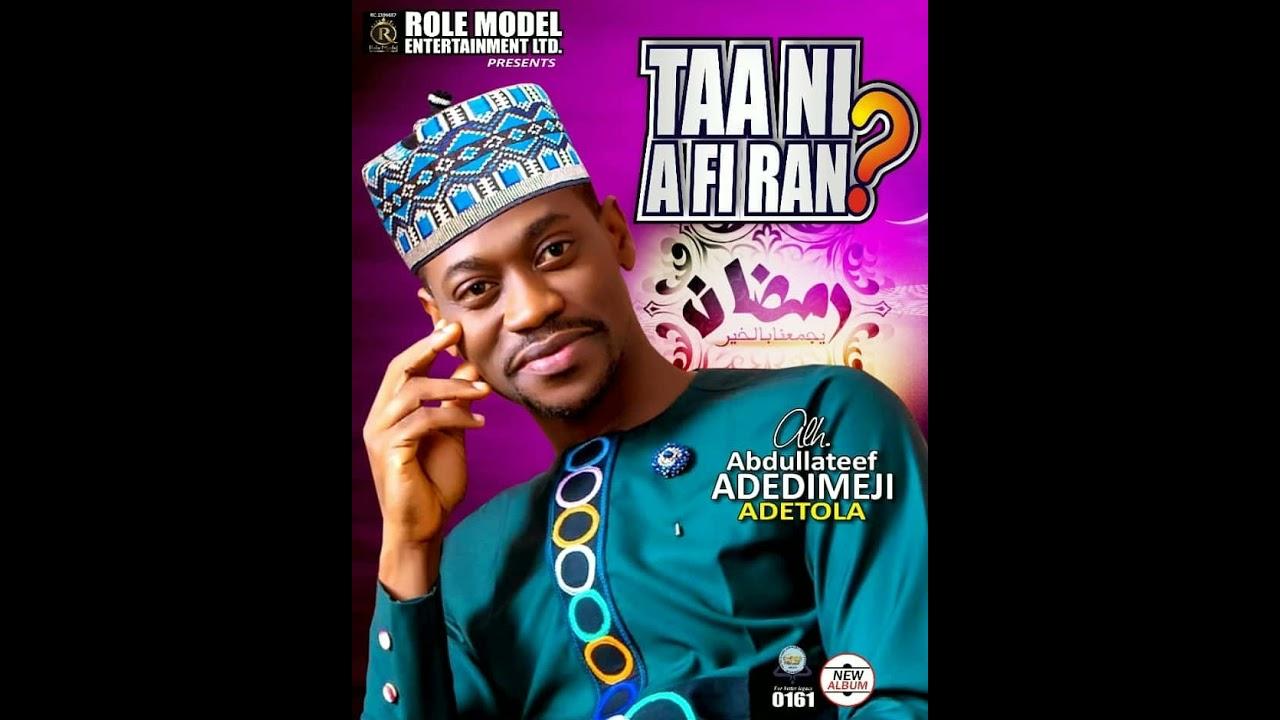 Download Taa Ni A'fi Ran (AUDIO) TRACK 04 Orire Tide BY Alh. Abdullateef Adedimeji Adetola