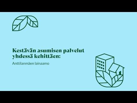 Kestävän asumisen palvelut: Anttilanmäen lainaamo /Services for sustainable living: Lending platform