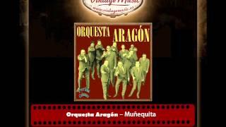 Orquesta Aragón – Muñequita (Perlas Cubanas)