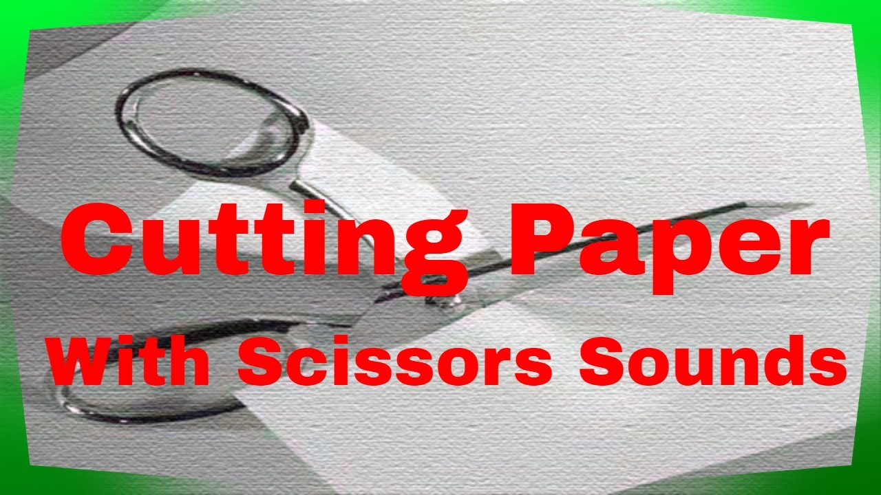 cutting paper with scissors sound effect youtube
