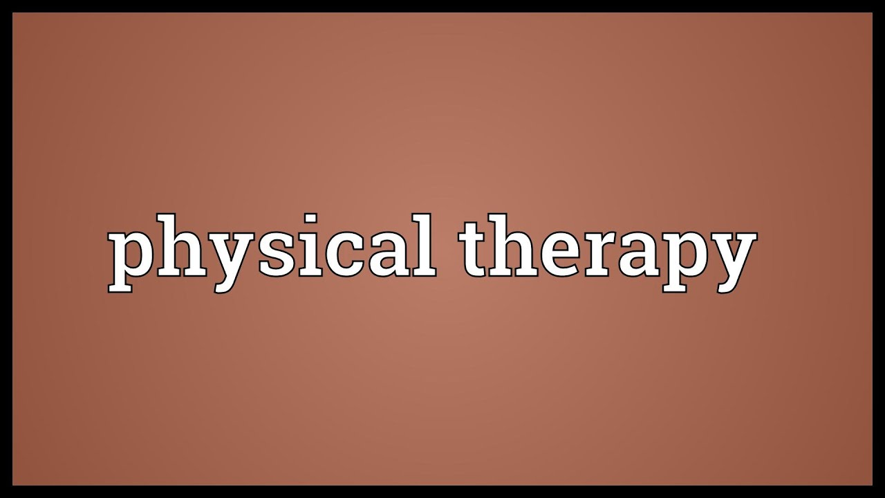 Definition of physical therapy - Definition Of Physical Therapy 12