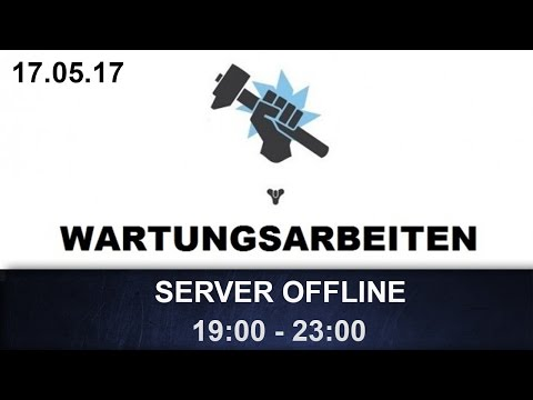 Destiny: Server Offline + Infos / 17.05.17 (Deutsch/German)