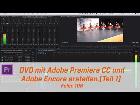 DVD mit Adobe Premiere Pro CC und Encore erstellen (Teil 1) # Folge 108