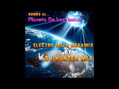 ELECTO IBIZA MEGAMIX BY DJ HUNTER MIX