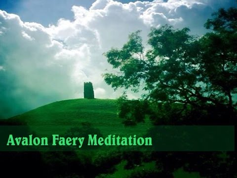 Guided meditation with music; Faery meditation, Amanda Earthwren, Avalon, Glastonbury