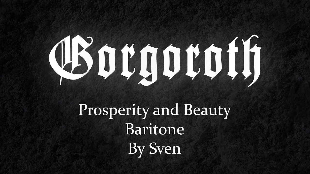 Gorgoroth-Prosperity and Beauty-Baritone (Lyrics Video)