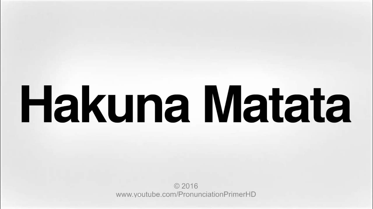 Amazing How To Pronounce Hakuna Matata | Pronunciation Primer HD