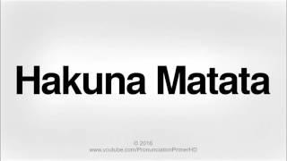How To Pronounce Hakuna Matata | Pronunciation Primer HD