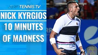 10 Minutes of Nick Kyrgios MADNESS