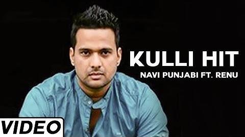 kulli hit punjabi song navi punjabi ft renu  latest punjabi songs 2015