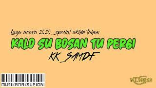 💔 KK_SAM'DF | KALO SU BOSAN TU PERGI | MT.squad 2020