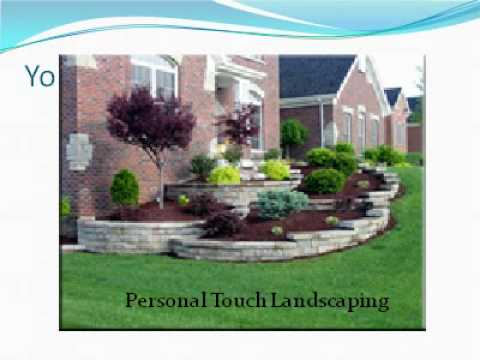 Personal Touch Landscaping Presentation.avi - Personal Touch Landscaping Presentation.avi - YouTube