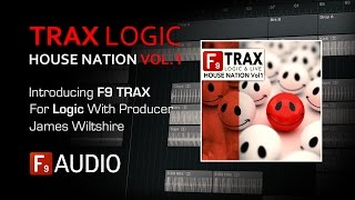 F9 TRAX House Nation Vol1 - LOGIC Overview - With F9 Audio's James Wiltshire