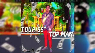 Touriss - Top Man [Money Tranzfer Riddim] November 2019