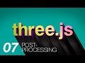 Three.js Part 7: Post Processing