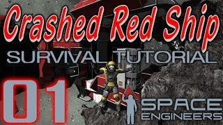 Space Engineers - Survival Tutorial (Crashed Ship) Ep01