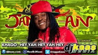 Khago Hey Yah Hey Yah Hey RAW July 2014 Jambe An Riddim Techniques Rec Dancehall Soca