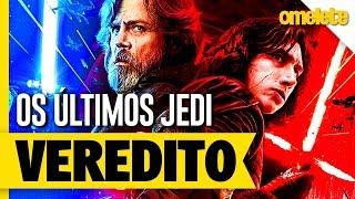 Star Wars: Os Últimos Jedi - O Veredito | OmeleTV