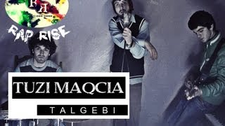 TUZI MAQCIA (rap rise) - TALGEBI (official video)