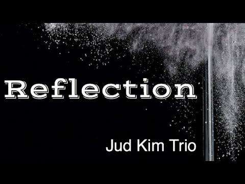 Jud Kim Trio - Reflection