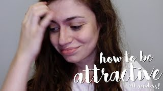how to be attractive (girls AND boys!)