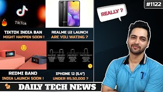Realme U2,Tiktok Ban India,WhatsApp Red Tick,Redmi Band India Launch,Iphone 12 Under 50k? #1122