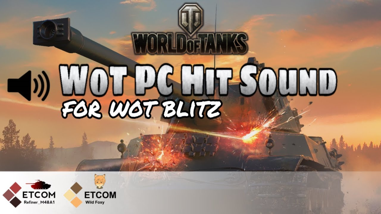 [Updating...] WoT PC Hit Sound Mod For WoT Blitz!! // PC월탱 피격음 모드