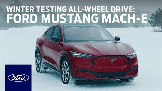 2021 Ford Mustang Mach-E: Winter Testing All-Wheel Drive | Ford
