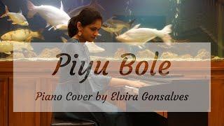 Piyu Bole (पियू बोले) - Parineeta (2005) | Instrumental Piano Cover | Elvira Gonsalves