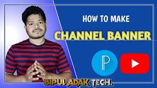 How to Make easy & Simple #YouTube Channel Banner in #Pixellab App   Bipul Adak TECH. screenshot 4