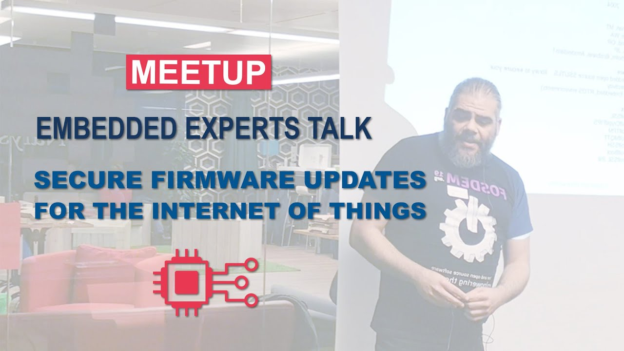 Secure firmware updates for the Internet of Things | Embedded Experts talk