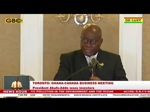 President Sells Ghana to Canadian Biz Executives