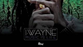 Download I Wayne - Music is Life MP3 song and Music Video