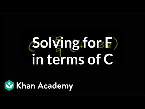 Solving for F in terms of C | Linear equations | Algebra I | Khan Academy